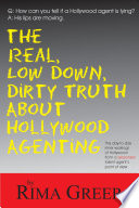 Real  Low Down  Dirty Truth about Hollywood Agenting