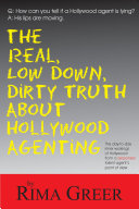 Real, Low Down, Dirty Truth about Hollywood Agenting Pdf/ePub eBook