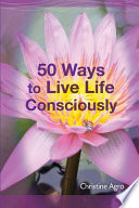 50 Ways to Live Life Consciously