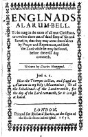Englands [sic] Alarum-bell to be rung in the eares of all true Christians, to awaken them out of dead sleep of sin and securitie; that they may arme themselves by prayer and repentance and seek the Lord ... before the evil day commeth. B.L.