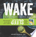 Wake Sleep  What to Eat and Do for More Energy and Better Sleep