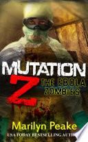 Mutation Z  The Ebola Zombies