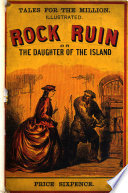 Rock Ruin  or the Daughter of the Island