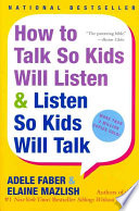 How to talk so kids will listen listen so kids will talk adele how to talk so kids will listen listen so kids will talk adele faberelaine mazlish limited preview 1999 fandeluxe Document