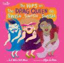The Hips on the Drag Queen Go Swish, Swish, Swish