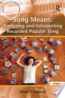 Song Means  Analysing and Interpreting Recorded Popular Song