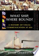 What Ship Where Bound