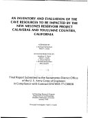 An Inventory and Evaluation of the Cave Resources to be Impacted by the New Melones Reservoir Project, Calaveras and Tuolumne Counties, California