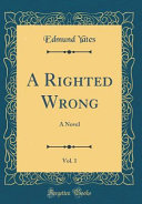 A Righted Wrong  Vol  1