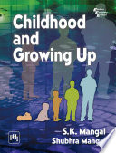 """CHILDHOOD AND GROWING UP"" by MANGAL, S. K., MANGAL, SHUBHRA"