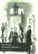 The Works of Charles Dickens ...: Little Dorrit