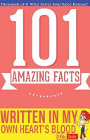 Written in My Own Heart s Blood   101 Amazing Facts