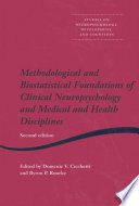 Methodological and Biostatistical Foundations of Clinical Neuropsychology and Medical and Health Disciplines
