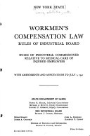 Workmen s Compensation Law  Rules and Regulations Promulgated Thereunder