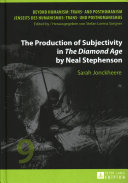 The Production of Subjectivity in   the Diamond Age   by Neal Stephenson