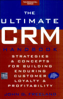 The Ultimate Crm Handbook Strategies And Concepts For Building Enduring Customer Loyalty And Profitability