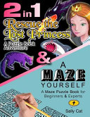 2in1: Rescue the Lost Princess and a Maze Yourself