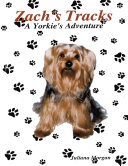 Zach's Tracks: A Yorkie's Adventure