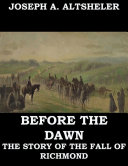 Pdf Before the Dawn - A Story of the Fall of Richmond Telecharger