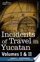 Incidents of Travel in Yucatan
