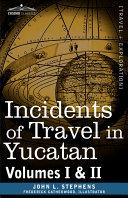 Incidents of Travel in Yucatan [Pdf/ePub] eBook