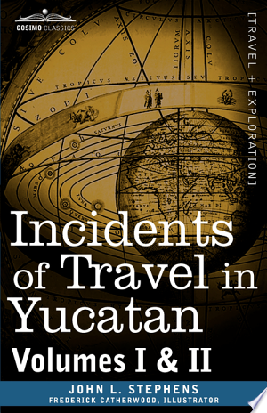 Download Incidents of Travel in Yucatan Free Books - Dlebooks.net
