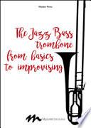 The Jazz Bass Trombone from Basics to Improvising