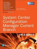 System Center Configuration Manager Current Branch Unleashed (includes Content Update Program) Pdf/ePub eBook