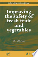 Improving the Safety of Fresh Fruit and Vegetables Book