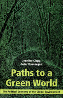 Pdf Paths to a Green World The Political Economy of the Global Environment