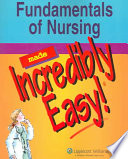 Fundamentals of Nursing Made Incredibly Easy  Book