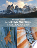 John Shaw s Guide to Digital Nature Photography
