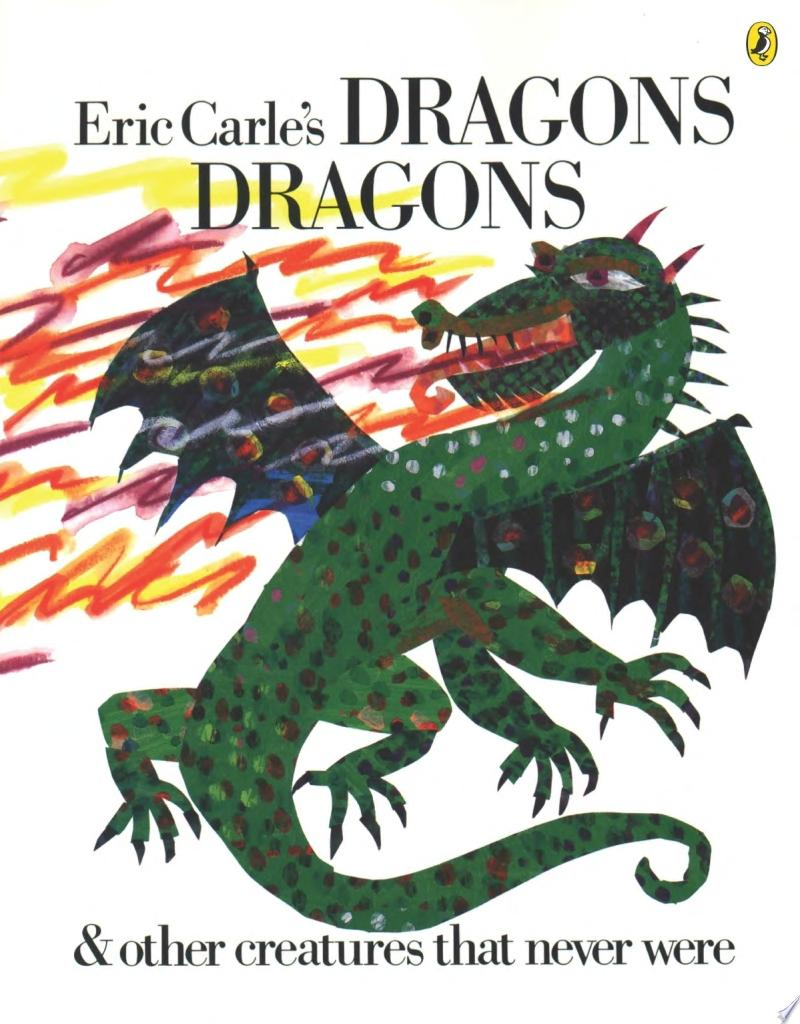 Eric Carle s Dragons Dragons   Other Creatures that Never Were