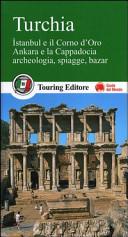 Guida Turistica Turchia. Istanbul e il Corno d'Oro, Ankara e la Capadocia, archeologia, spiagge, bazar Immagine Copertina