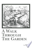 A Walk Through the Garden