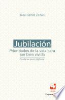 Book cover for JUBILACION, PRIORIDADES DE LA VIDA PARA SER BIEN VIVIDA cuidarse para disfrutar.