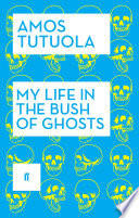 My Life in the Bush of Ghosts