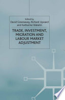 Trade Investment Migration And Labour Market Adjustment