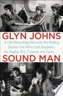 Sound Man: A Life Recording Hits With The Rolling Stones, ...