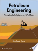 Petroleum Engineering  Principles  Calculations  and Workflows Book