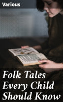 Folk Tales Every Child Should Know