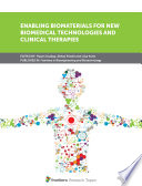 Enabling Biomaterials For New Biomedical Technologies And Clinical Therapies Book PDF