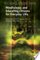 Mindfulness and Educating Citizens for Everyday Life  : Mindfulness and Educating Citizens for Everyday Life