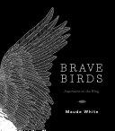 Brave Birds