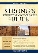 Strong s Exhaustive Concordance of the Bible