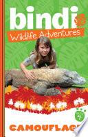 Bindi Wildlife Adventures 4: Camouflage