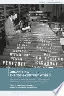 Organizing The 20th Century World