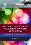 Entropy Principle For The Development Of Complex Biotic Systems Book PDF