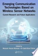 Emerging Communication Technologies Based on Wireless Sensor Networks Book