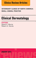 Clinical Dermatology  An Issue of Veterinary Clinics  Small Animal Practice